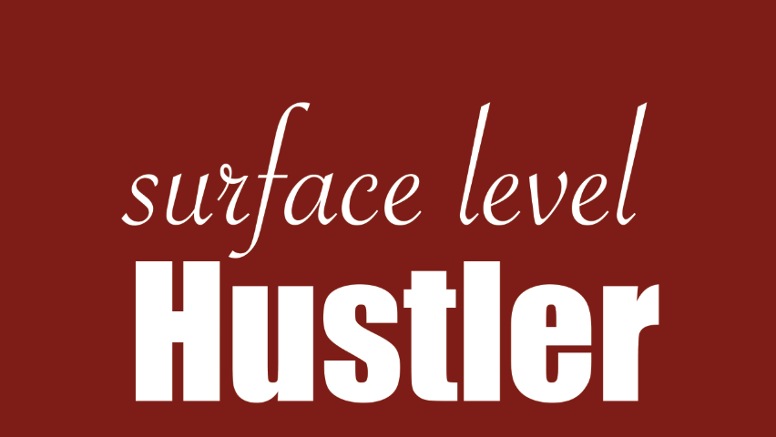 Discover how to go and dig deeper, immerse and educate yourself. Don't be a surface level hustler.
